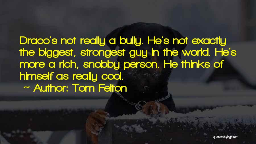Even The Strongest Person Quotes By Tom Felton