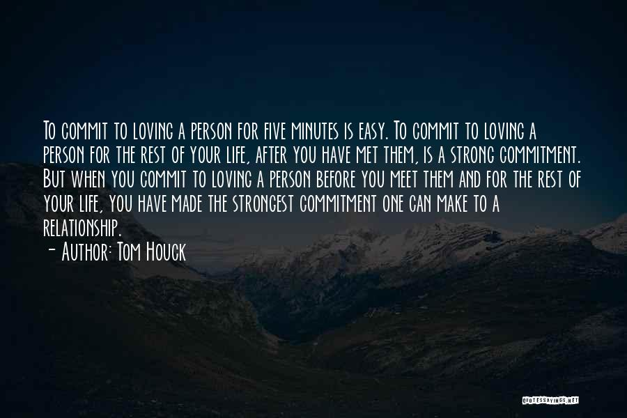 Even The Strongest Person Quotes By Tom Houck