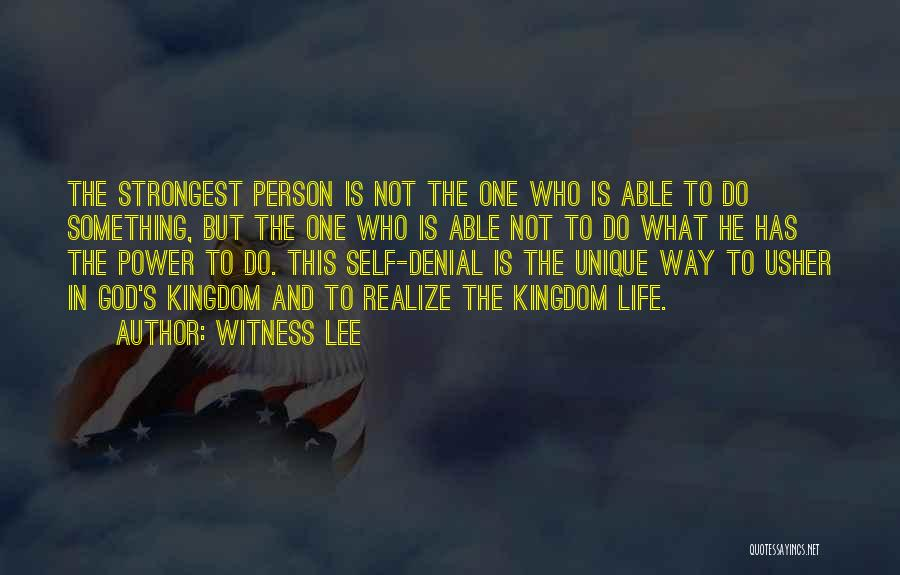 Even The Strongest Person Quotes By Witness Lee