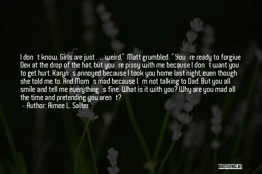 Even Though I Don't Know You Quotes By Aimee L. Salter