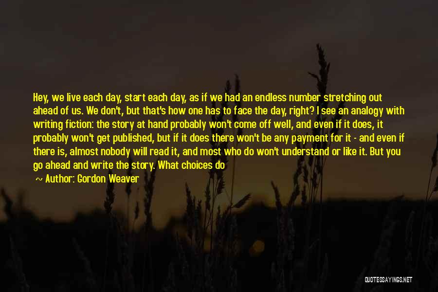 Even Though I Don't Know You Quotes By Gordon Weaver