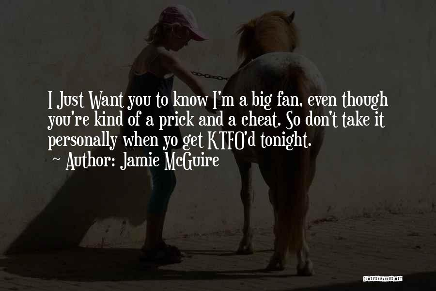 Even Though I Don't Know You Quotes By Jamie McGuire