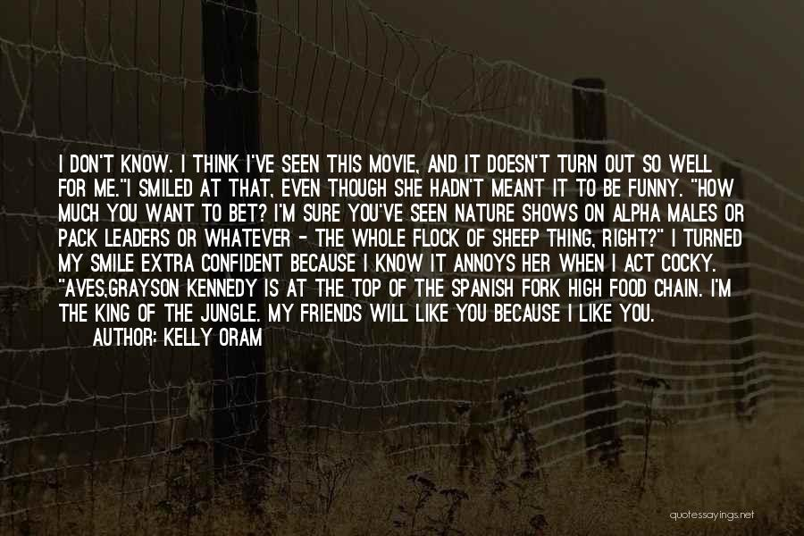 Even Though I Don't Know You Quotes By Kelly Oram