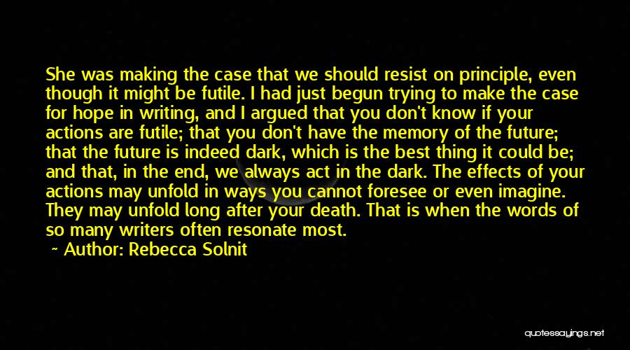 Even Though I Don't Know You Quotes By Rebecca Solnit