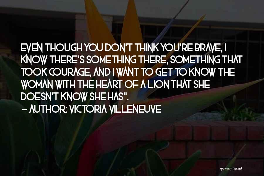 Even Though I Don't Know You Quotes By Victoria Villeneuve