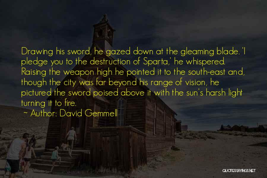 Even Though You're Not Mine Quotes By David Gemmell