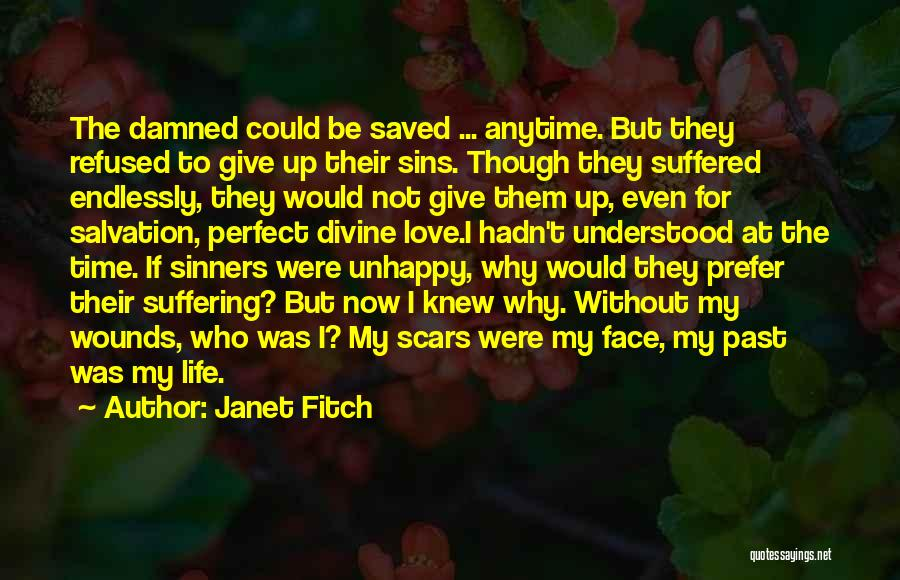 Even Though You're Not Mine Quotes By Janet Fitch