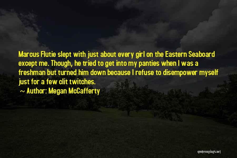 Even Though You're Not Mine Quotes By Megan McCafferty