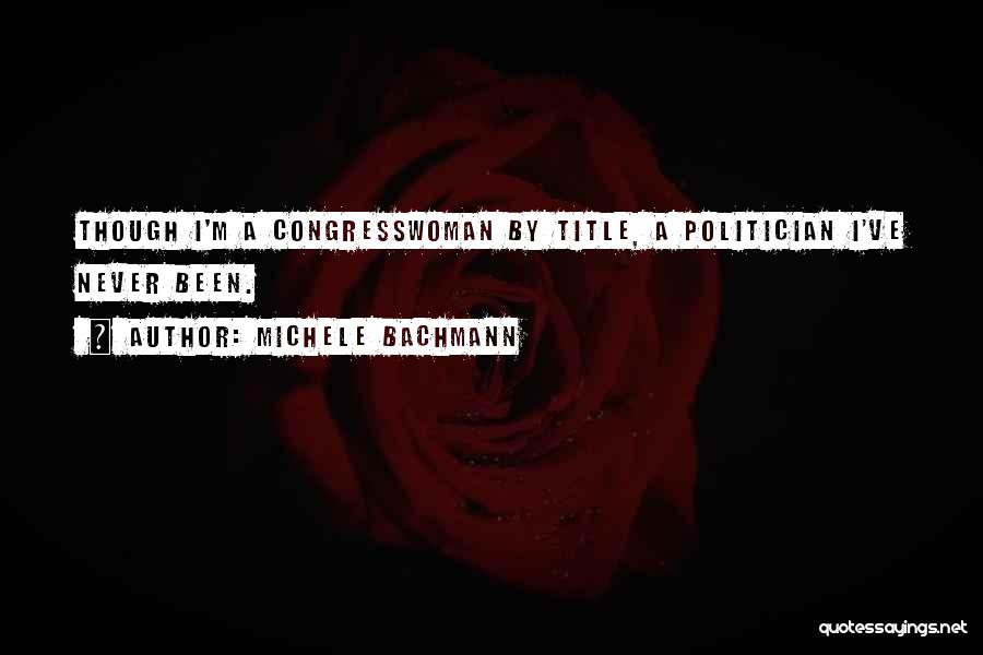 Even Though You're Not Mine Quotes By Michele Bachmann