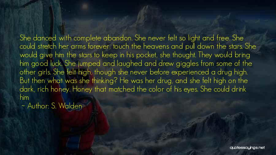 Even Though You're Not Mine Quotes By S. Walden