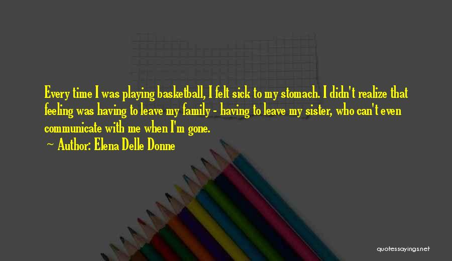 Even When I'm Sick Quotes By Elena Delle Donne