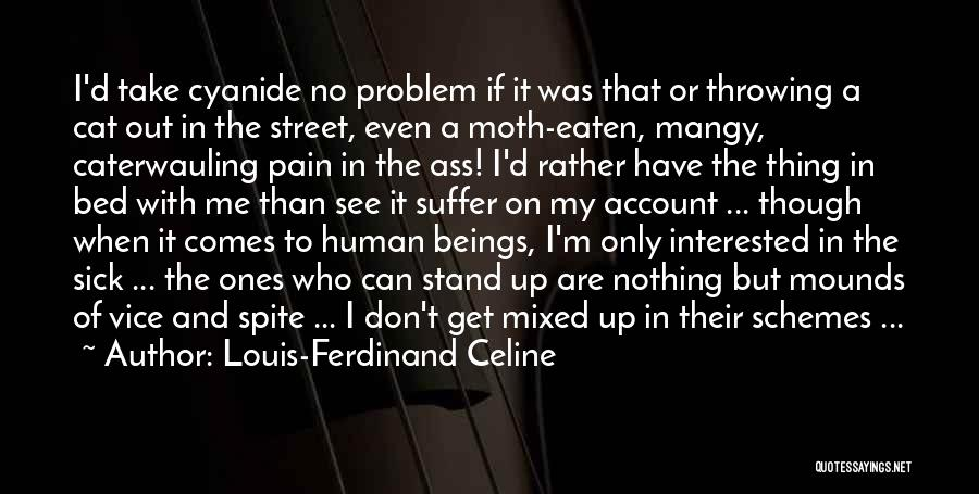 Even When I'm Sick Quotes By Louis-Ferdinand Celine