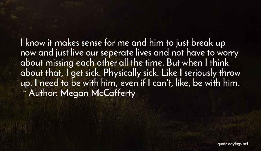 Even When I'm Sick Quotes By Megan McCafferty