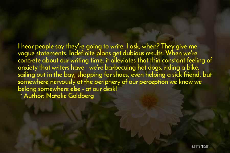Even When I'm Sick Quotes By Natalie Goldberg
