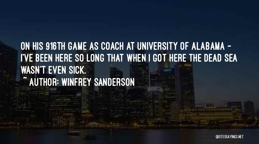 Even When I'm Sick Quotes By Winfrey Sanderson