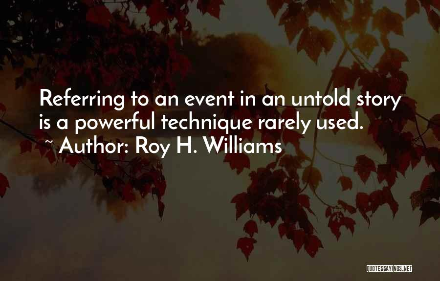 Event Marketing Quotes By Roy H. Williams