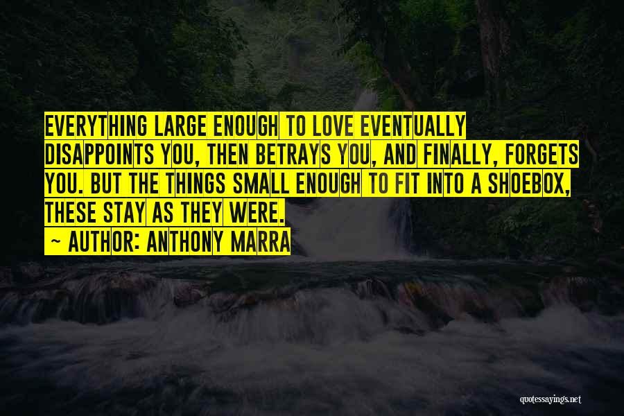 Eventually Love Quotes By Anthony Marra