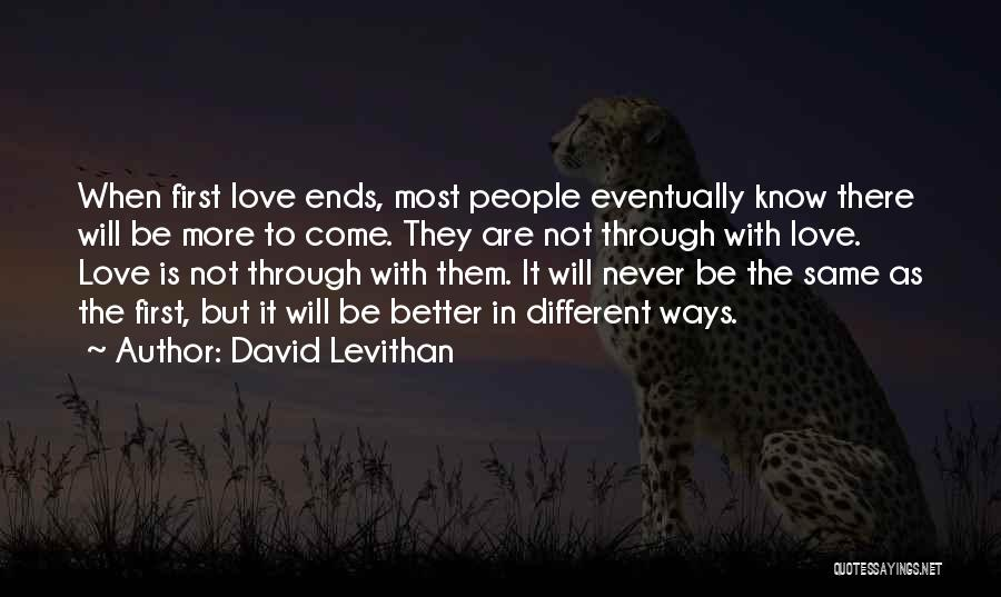 Eventually Love Quotes By David Levithan
