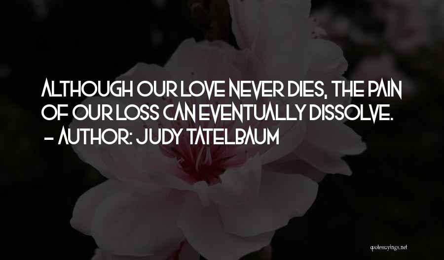 Eventually Love Quotes By Judy Tatelbaum