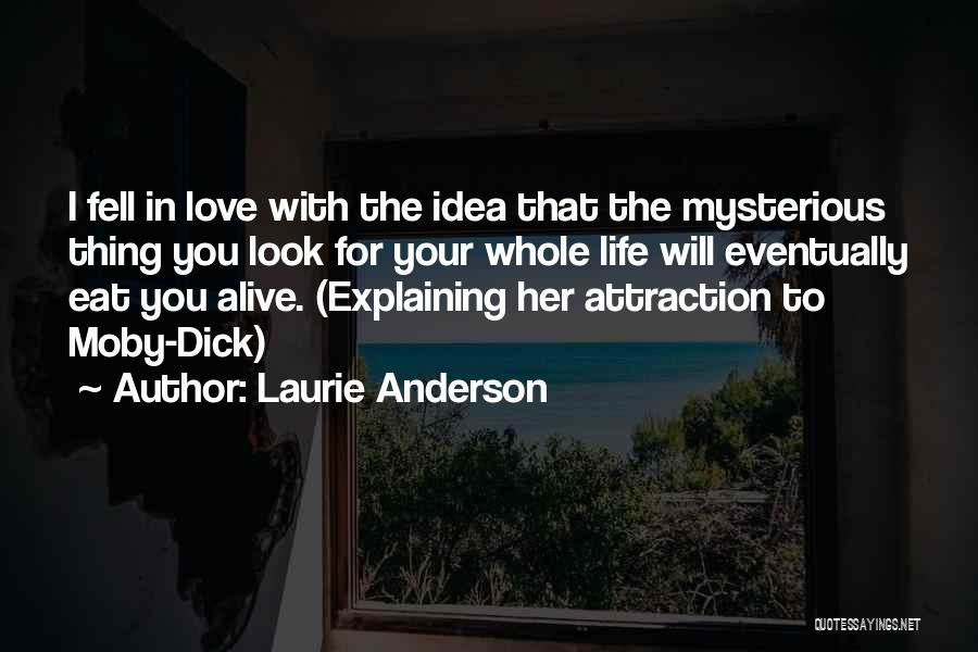 Eventually Love Quotes By Laurie Anderson
