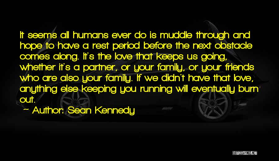 Eventually Love Quotes By Sean Kennedy