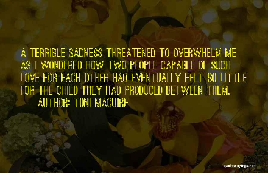 Eventually Love Quotes By Toni Maguire