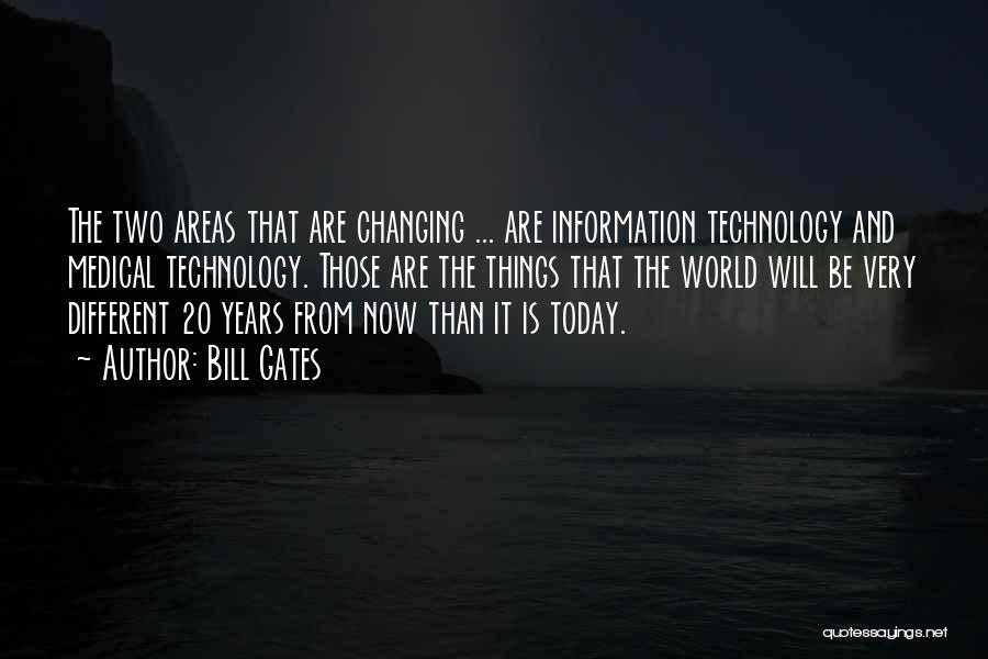 Ever Changing Technology Quotes By Bill Gates