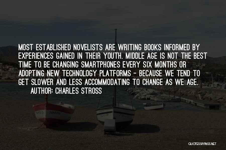 Ever Changing Technology Quotes By Charles Stross