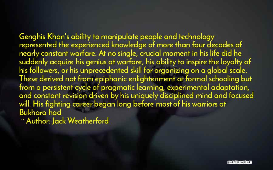 Ever Changing Technology Quotes By Jack Weatherford