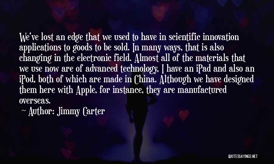 Ever Changing Technology Quotes By Jimmy Carter