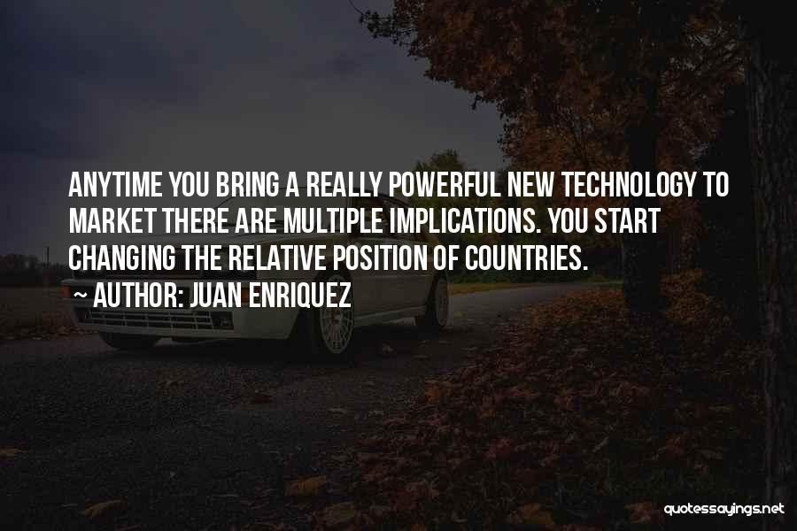 Ever Changing Technology Quotes By Juan Enriquez