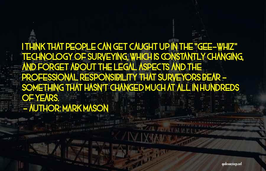 Ever Changing Technology Quotes By Mark Mason