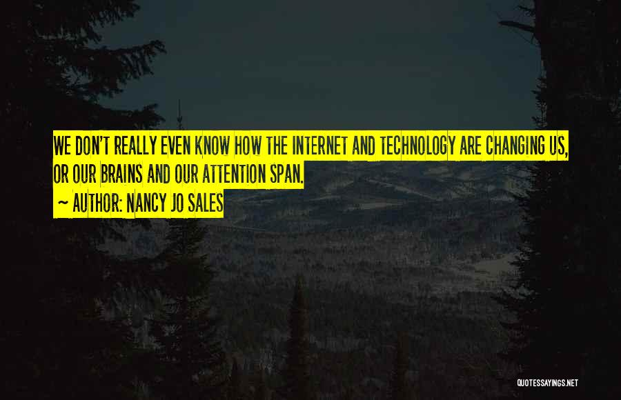 Ever Changing Technology Quotes By Nancy Jo Sales