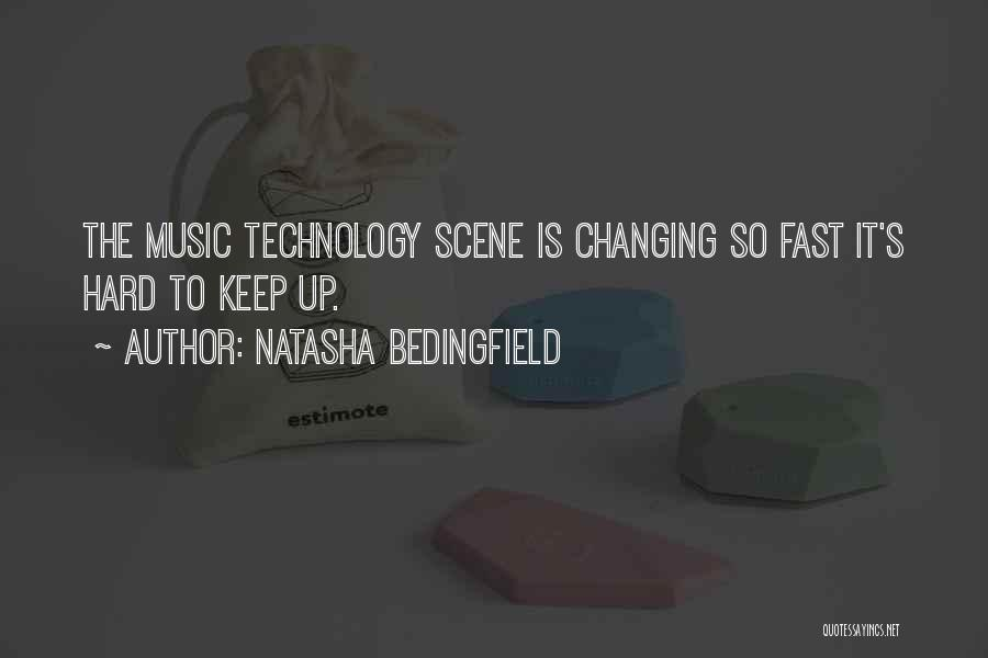 Ever Changing Technology Quotes By Natasha Bedingfield