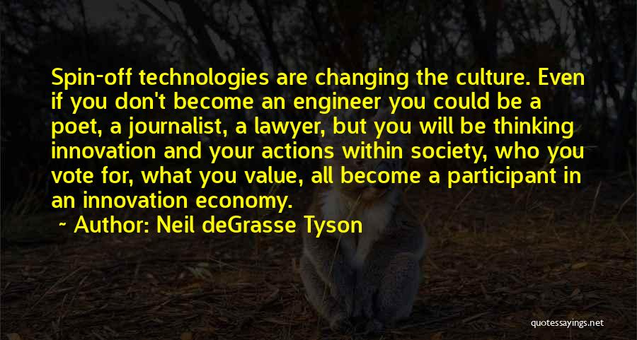 Ever Changing Technology Quotes By Neil DeGrasse Tyson