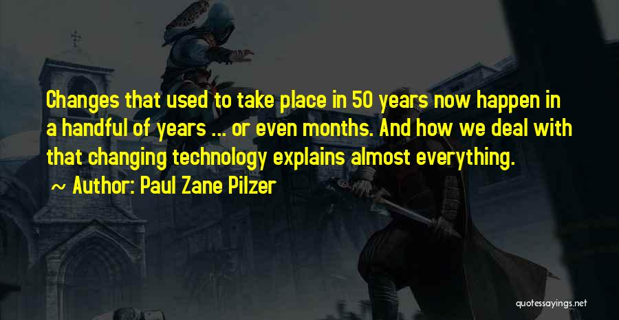 Ever Changing Technology Quotes By Paul Zane Pilzer