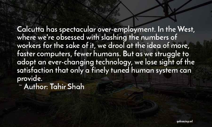 Ever Changing Technology Quotes By Tahir Shah