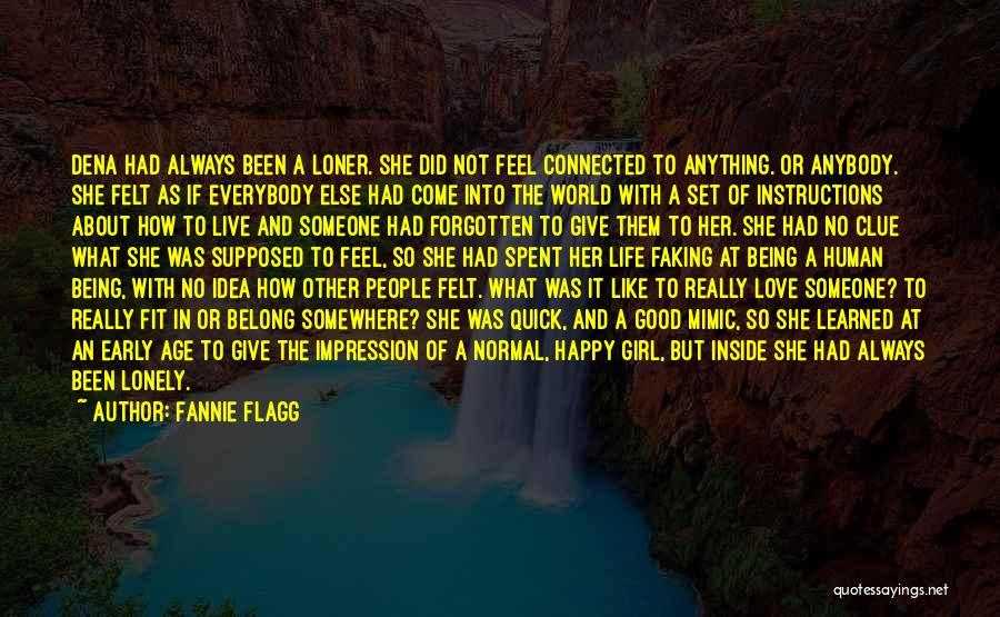 Ever Felt So Lonely Quotes By Fannie Flagg