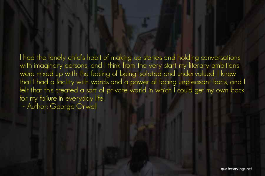 Ever Felt So Lonely Quotes By George Orwell