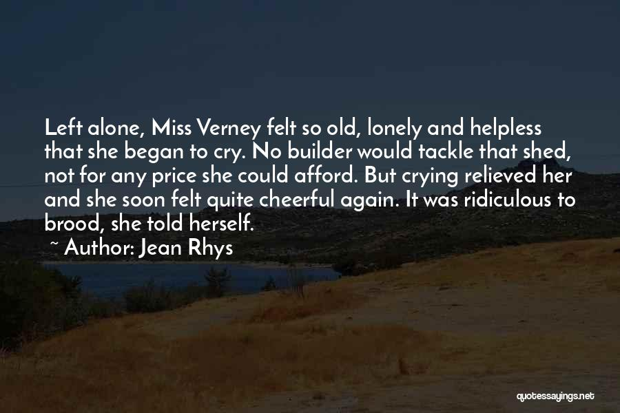 Ever Felt So Lonely Quotes By Jean Rhys
