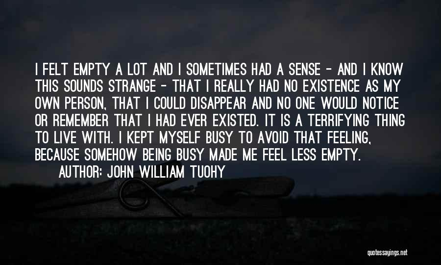 Ever Felt So Lonely Quotes By John William Tuohy