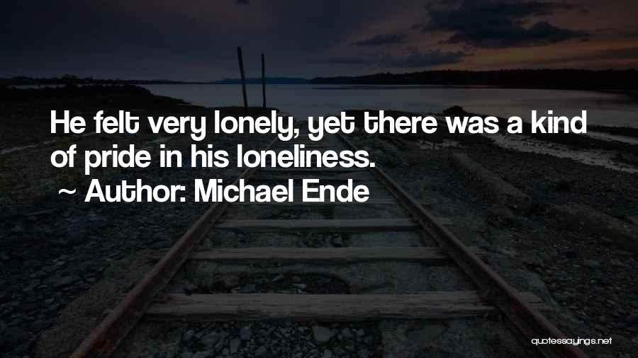 Ever Felt So Lonely Quotes By Michael Ende