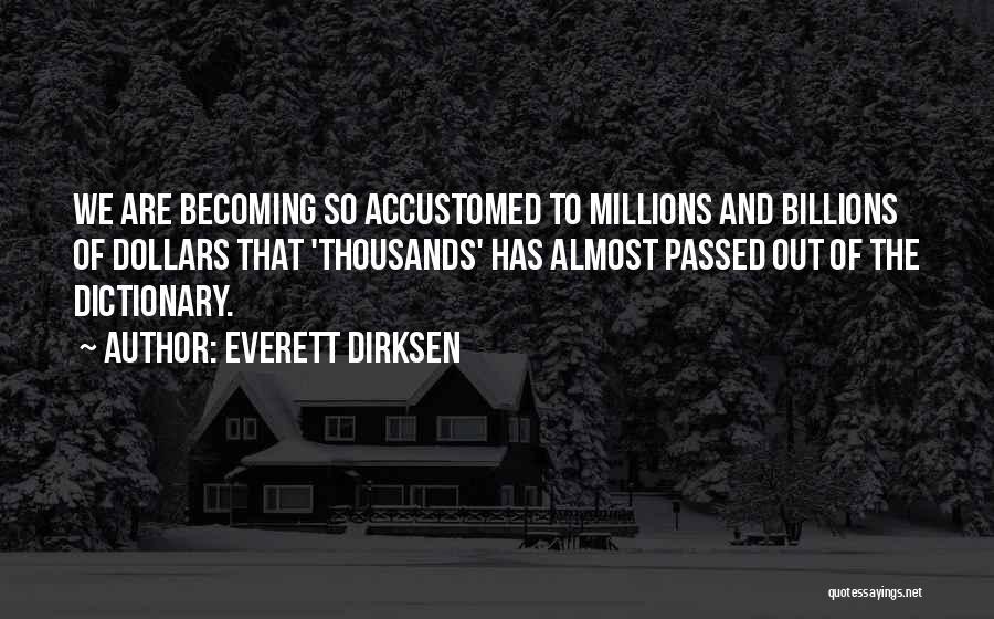 Everett Dirksen Quotes 1474548