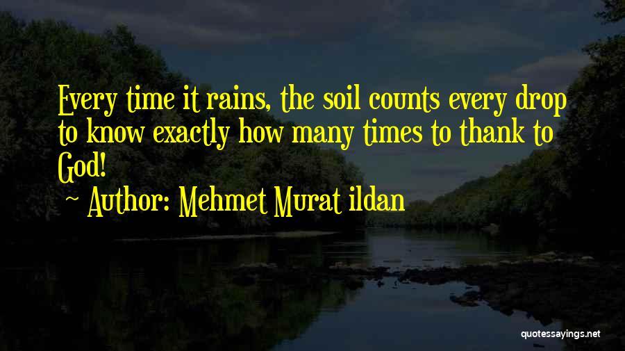 Every Drop Counts Quotes By Mehmet Murat Ildan