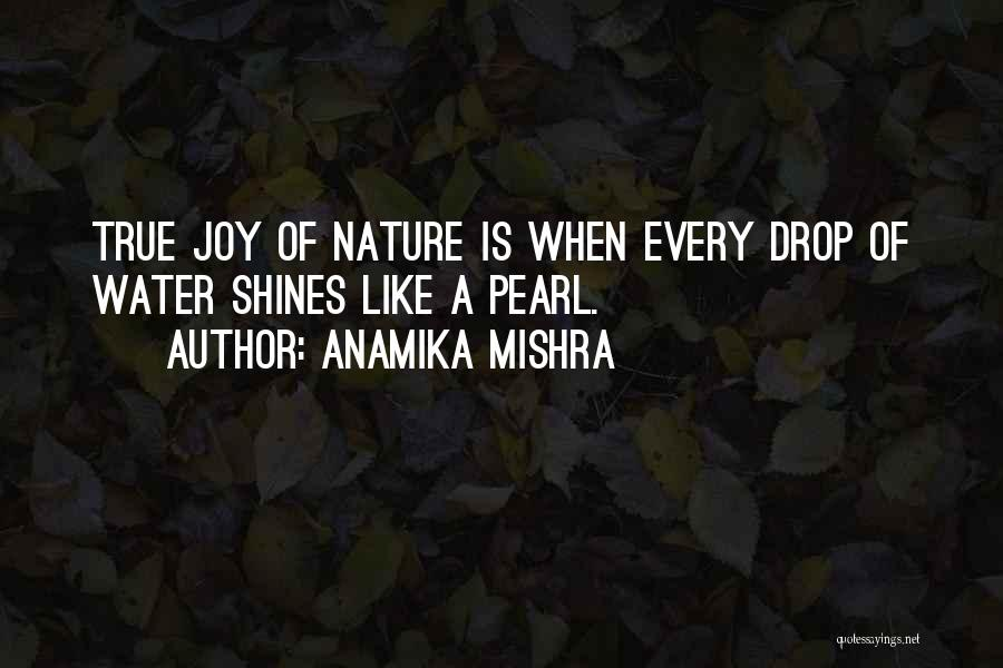 Every Drop Of Water Quotes By Anamika Mishra