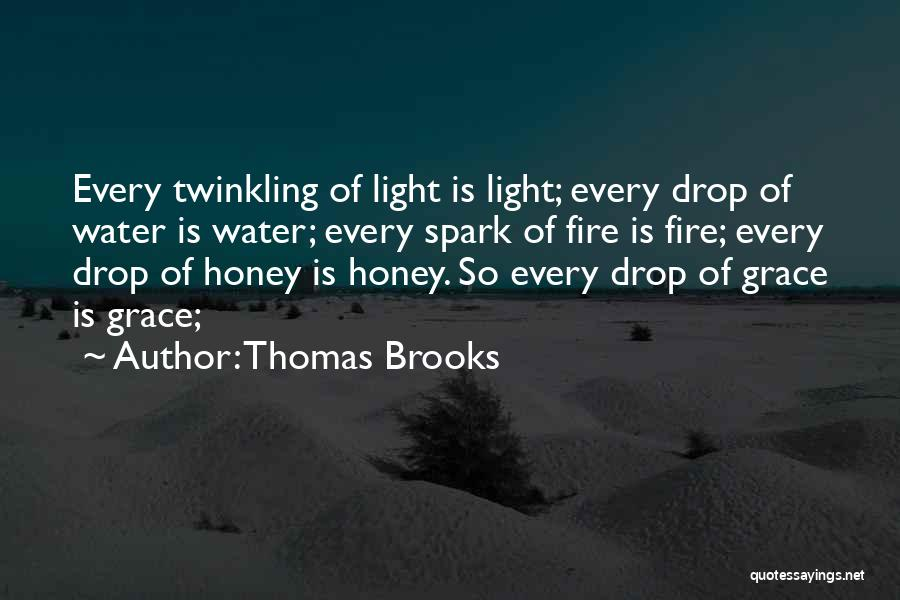 Every Drop Of Water Quotes By Thomas Brooks