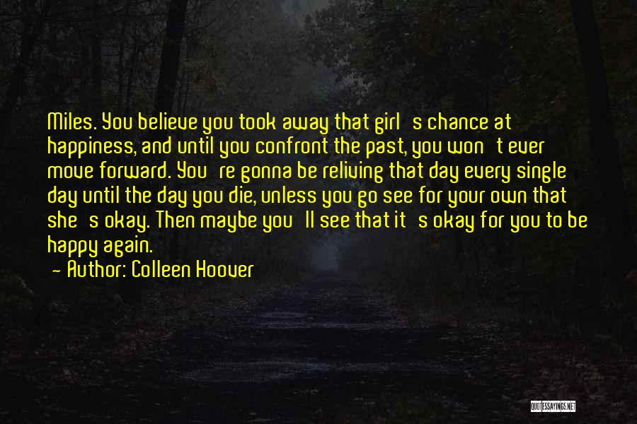Every Girl Should Be Happy Quotes By Colleen Hoover