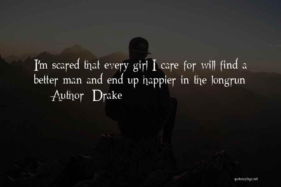 Every Girl Should Be Happy Quotes By Drake