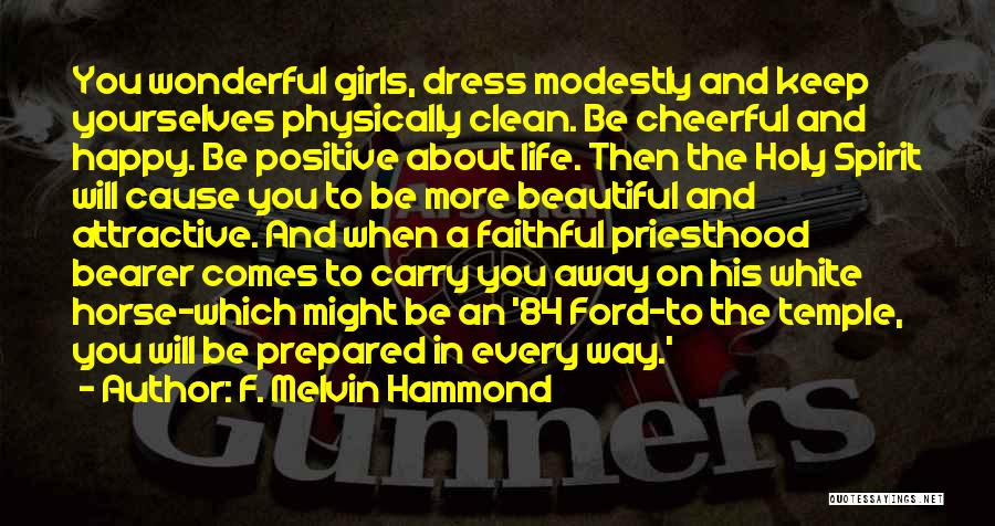 Every Girl Should Be Happy Quotes By F. Melvin Hammond