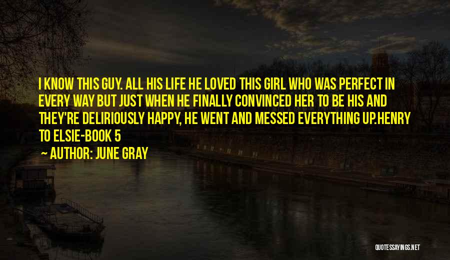Every Girl Should Be Happy Quotes By June Gray